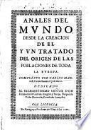 Anales del Mundo, desde la Creacion de el; y un tratado del origen de las poblaciones de toda la Europa