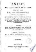 Anales Eclesiásticos y Seculares de la M.N. y M.L. Ciudad de Sevilla