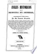 Anales históricos de la medicina en general,y biográfico-bibliogra?fico de la española en particular