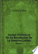Anales Hist?ricos De La Revolucion De La Am?rica Latina