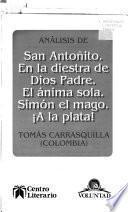 Análisis de San Antoñito, En la diestra de Dios padre, El ánima sola, Simón el mago, A la Plata!