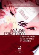 Análisis estratégico para el desarrollo de las MIPYMES en Colombia
