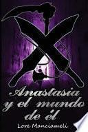 Anastasia y El Mundo de Él