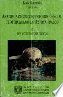 Anatomía de un conjunto residencial teotihuacano en Oztoyahualco: Los estudios especiales