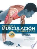 Anatomía & musculación sin aparatos (Color)