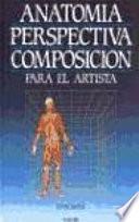 Anatomía, perspectiva y composición para el artista