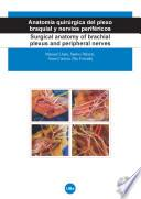 Anatomía quirúrgica del plexo braquial y nervios periféricos/Surgical anatomy of brachial plexus and peripheral nerves (DVD+ llibret explicatiu)