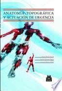 Anatomia Topografica Y Actuacion de Urgencia
