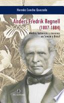 Anders Fredrik Regnell (1807-1884). Médico, botanista y mecenas en Suecia y Brasil