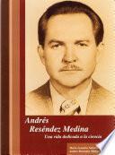 Andrés Resendez Medina, una vida dedicada en la ciencia