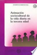 Animación sociocultural de la vida diaria en la tercera edad