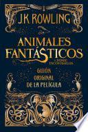 Animales fantásticos y dónde encontrarlos: guión original de la película