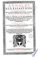Annales eclesiasticos, y seculares de la muy noble, y muy leal ciudad de Seuilla, metropoli de Andaluzia, que contienen sus mas principales memorias. ... Formados por D. Diego Ortiz de Zuñiga, ..