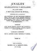 Annales eclesiasticos, y secvlares, de la... Civdad de Sevilla... Desde el año de 1246... Hasta el de 1671...