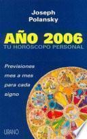 Ano 2006 Tu Horoscopo Personal / Your Personal Horoscope 2006