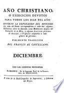 Año christiano o Exercicios devotos para todos los días del año ... fielmente traducido del francés al castellano