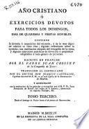 Año cristiano ó Exercicios devotos para todos los domingos, dias de quaresma y fiestas movibles ...