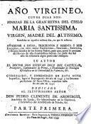 Año virgineo, cuyos dias son : finezas de la Gran Reyna ...