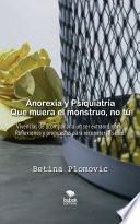 Anorexia y psiquiatría: que muera el monstruo, no tú