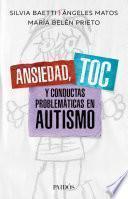 Ansiedad, TOC y conductas problemáticas en autismo
