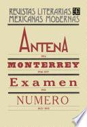 Antena, 1924. Monterrey, 1930-1937. Examen, 1932. Número, 1933-1935