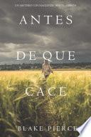Antes De Que Cace (Un Misterio con Mackenzie White—Libro 8)