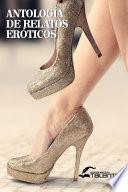 Antología de Relatos Eroticos