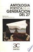 Antología poética de la generación del 27 .
