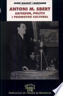 Antoni M. Sbert, agitador, polític i promotor cultural