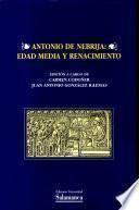 Antonio de Nebrija: Edad Media y Renacimiento