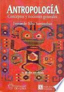 Antropología, conceptos y nociones generales