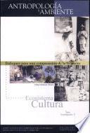 Antropología y ambiente