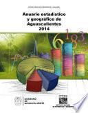 Anuario estadístico y geográfico de Aguascalientes 2014