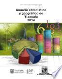Anuario estadístico y geográfico de Tlaxcala 2014