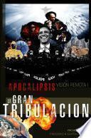 Apocalipsis, Visión Remota I - La Gran Tribulación