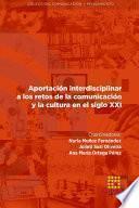Aportación interdisciplinar a los retos de la comunicación y la cultura en el siglo XXI