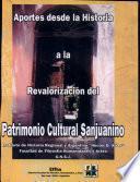 Aportes desde la historia a la revalorización del patrimonio cultural sanjuanino