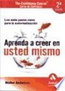 APRENDA A CREER EN USTED MISMO