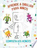 Aprende a Dibujar para Niños - Completa los Robots 2