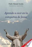 Aprende a vivir en la compañía de Jesús