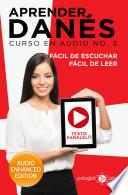 Aprender Danés - Fácil de Leer - Fácil de Escuchar - Texto Paralelo: Curso en Audio, No. 3