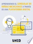 Aprendiendo el lenguaje de señas mexicanas a través de una plataforma digital