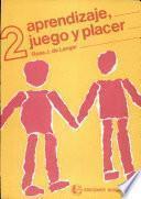 Aprendizaje 2. Juego y placer
