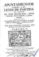 Apuntamientos sobre las leyes de partida al tenor de leyes recopiladas, autos acordados, autores españoles y practica moderna, 5-7