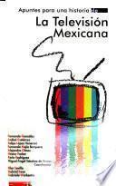 Apuntes para una historia de la televisión mexicana