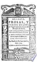Arcadia, prosas, y versos ... Con vna exposicion delos nōbres Historicos, y Poeticos, etc