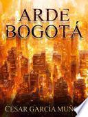 Arde Bogotá