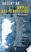 Argentina, un país desperdiciado