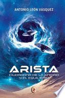Arista, Ciudadana de la Unidad Y El Equilibrio