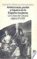 Aristocracia, poder y riqueza en la España moderna